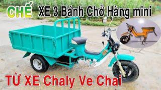 Chế XE ĐIỆN 3 BÁNH CHỞ HÀNG Mini từ xác xe Chaly Ve Chai