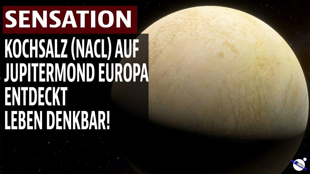 Sensation - Kochsalz auf Jupitermond Europa entdeckt - Leben denkbar