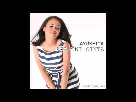 Ayushita - Apa Ini Cinta (Radio Edit / Cut Version) (2014 - Rerelease Promo)