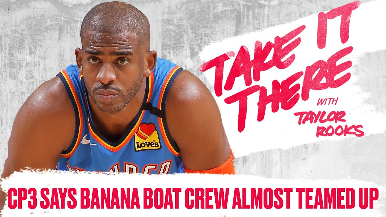 Chris Paul Says Part of Banana Boat Crew Almost Teamed Up | Take It There S2E3