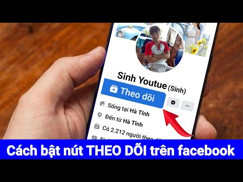 cách hack like facebook bằng điện thoại iphone - Cách bật nút THEO DÕI trên facebook bằng điện thoại mới nhất 2021
