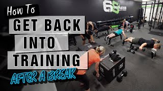 HOW TO GET BACK INTO EXERCISE: Effectively & Safely After A Break // Get Back Into Training!!