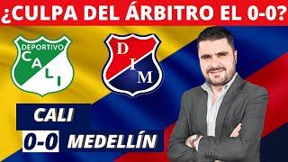 Cali 0-0 Medellín   Liga Dimayor 2021-II   Resumen y análisis del partido por Juan Felipe Cadavid
