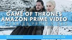 Game of Thrones en Amazon Prime Video Llegaron los Canales a Prime Video