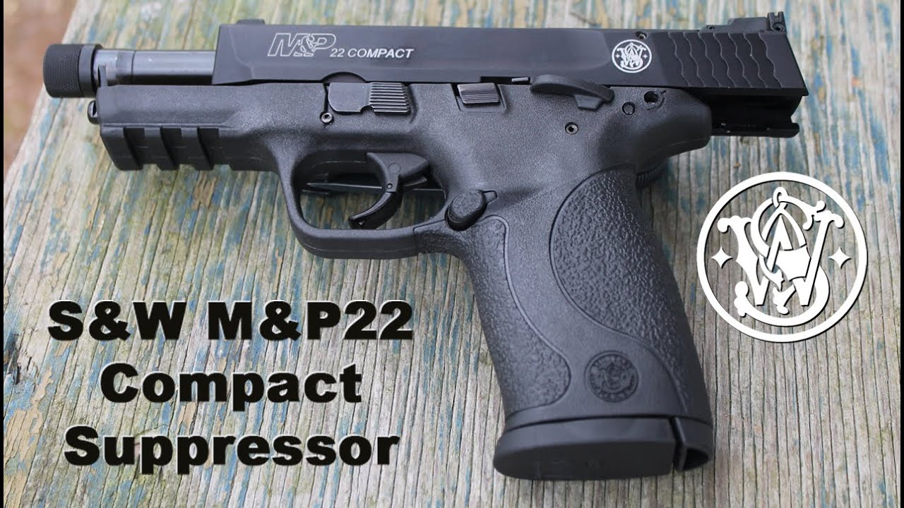 Smith & Wesson M&P22 Compact Suppressor Ready Review - YouTube