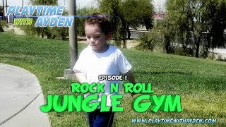 "Sliding down jungle gyms - ""Rock N Roll Jungle Gym"" - Playtime with Ayden - Episode #2"