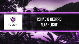 R3HAB & DEORRO - FLASHLIGHT