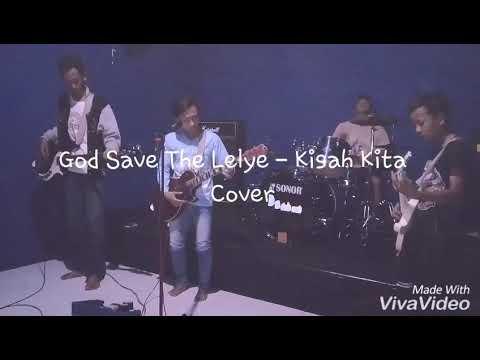 God Save The Layle - Kisah Kita