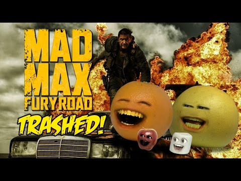 Annoying Orange – MAD MAX TRAILER Trashed!!