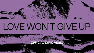 Download Love Won't Give Up | Official Lyric Video | At Midnight | Elevation Worship Mp3 and Videos