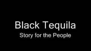 Black Tequila - Story for the People