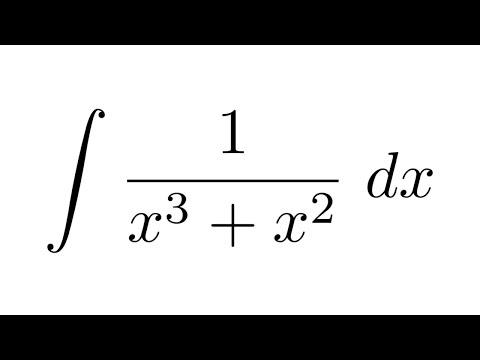 Integral of 1/(x^3+x^2) (partial fraction decomposition) - YouTube