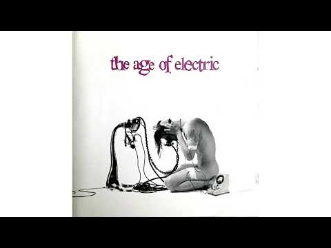 The Age of Electric  - Ugly  [AUDIO ONLY UHD]