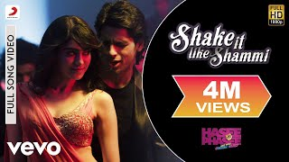 Shake it Like Shammi Video - Sidharth, Adah | Hasee Toh Phasee