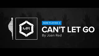 Joan Red - Can't Let Go [HD]
