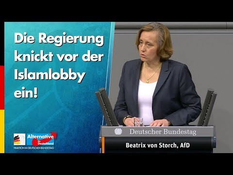 Die Regierung knickt vor der Islamlobby ein! - Beatrix von Storch - AfD-Fraktion im Bundestag