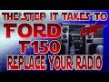 The steps it take to replace your radio, Ford F150