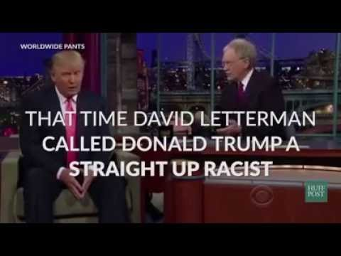 David Letterman called Donald J. Trump a straight up racist