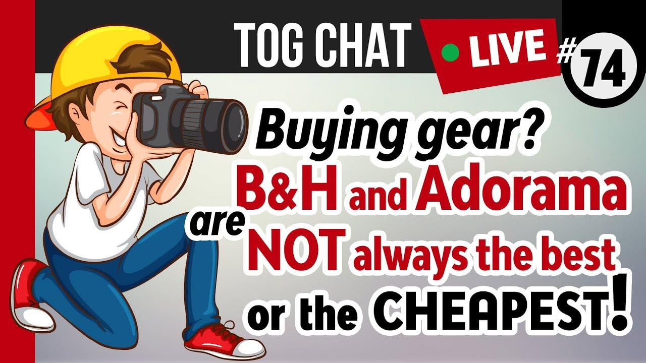B&H and Adorama are NOT always the best or cheapest places