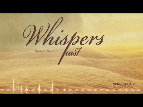 Whisper 7 - Whispers from a Distant Past