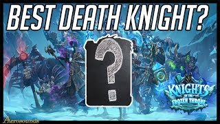 Ranking The Death Knights Hearthstone: Which Death Knight Should you Craft? (KFT)