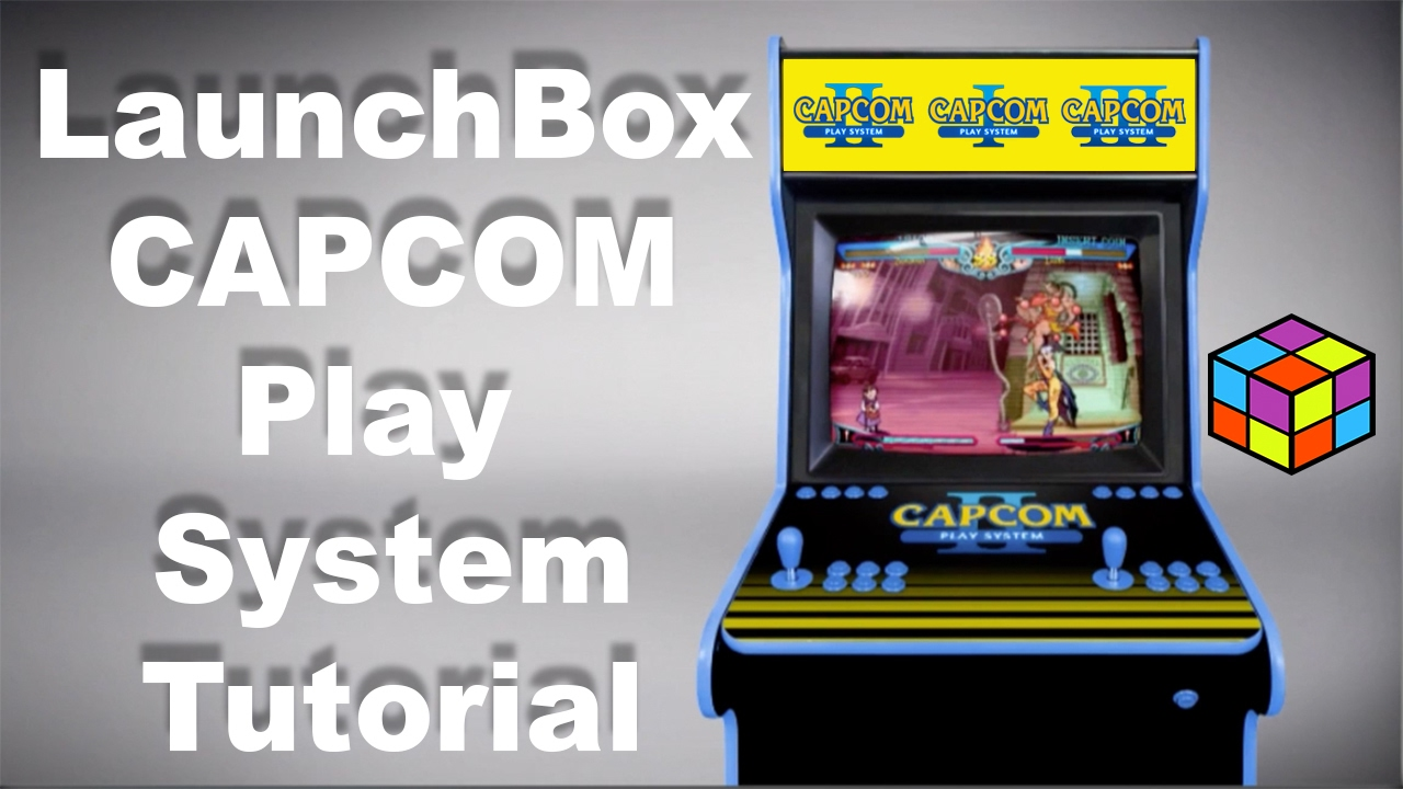 Capcom Play System Lauchbox Tutorial Cps1 Cps2 Cps3 - YouTube