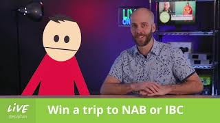 Win a trip to NAB or IBC