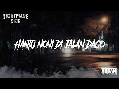 HANTU NONI DI JALAN DAGO (NIGHTMARE SIDE OFFICIAL 2019) - ARDAN