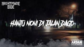 Download Lagu HANTU NONI DI JALAN DAGO (NIGHTMARE SIDE OFFICIAL 2019) - ARDAN mp3