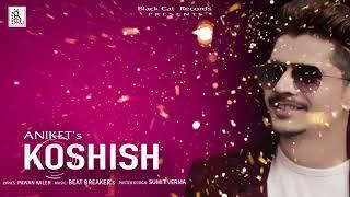 Koshish Aniket Free MP3 Song Download 320 Kbps