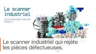 Le scanner industriel, un manuel de programmation robotique