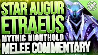 Star Augur Etraeus Mythic Melee DPS Commentary / Guide
