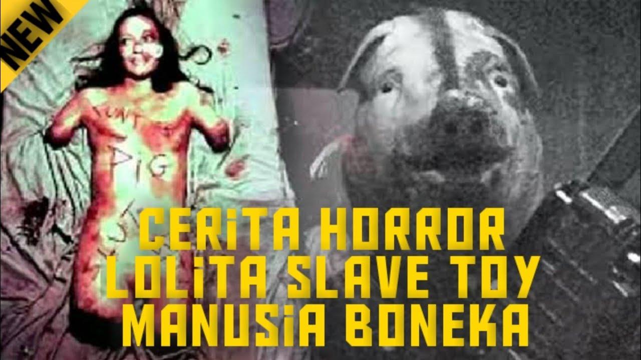Download Cerita Horror Eps1 Lolita Slave Toy