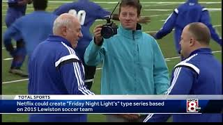Netflix series could be based on Lewiston soccer team