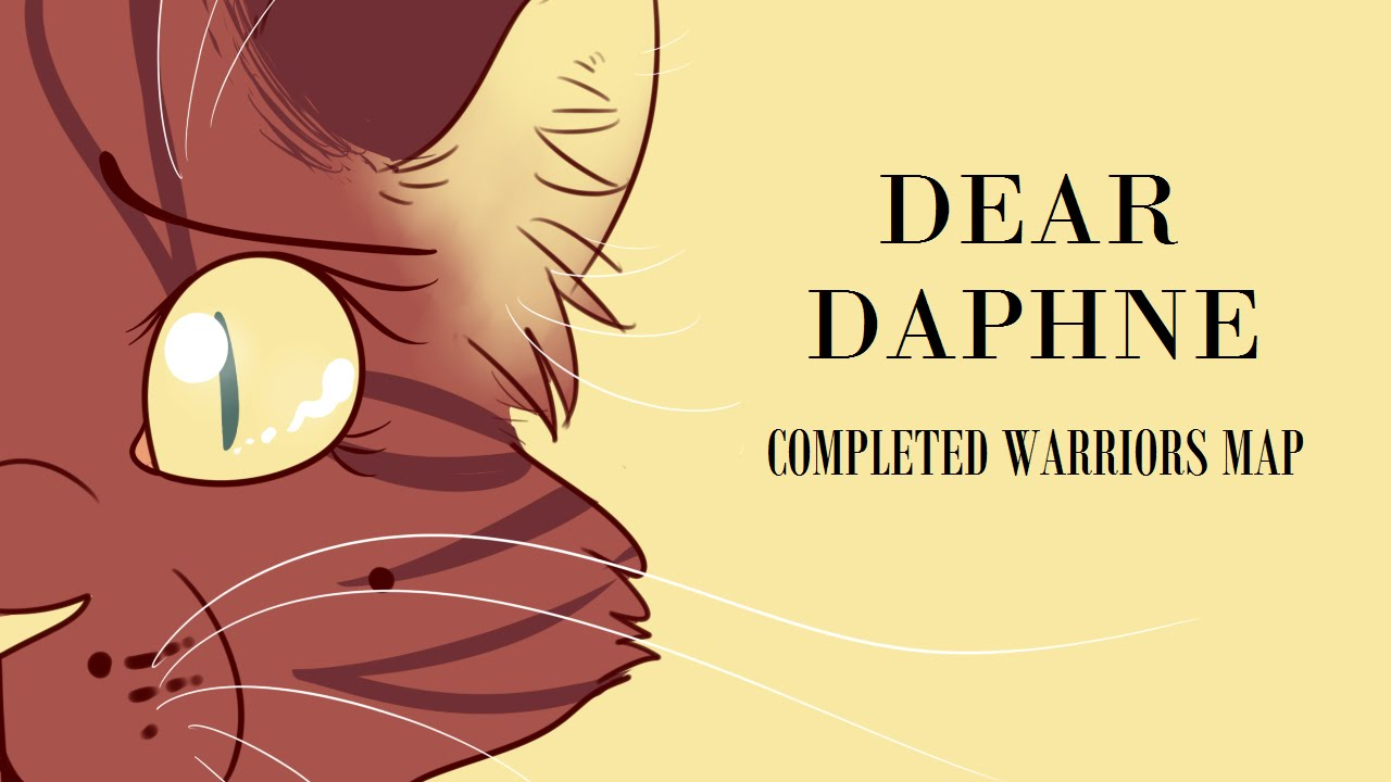 Leafpool: Dear Daphne [COMPLETED WARRIORS MAP]
