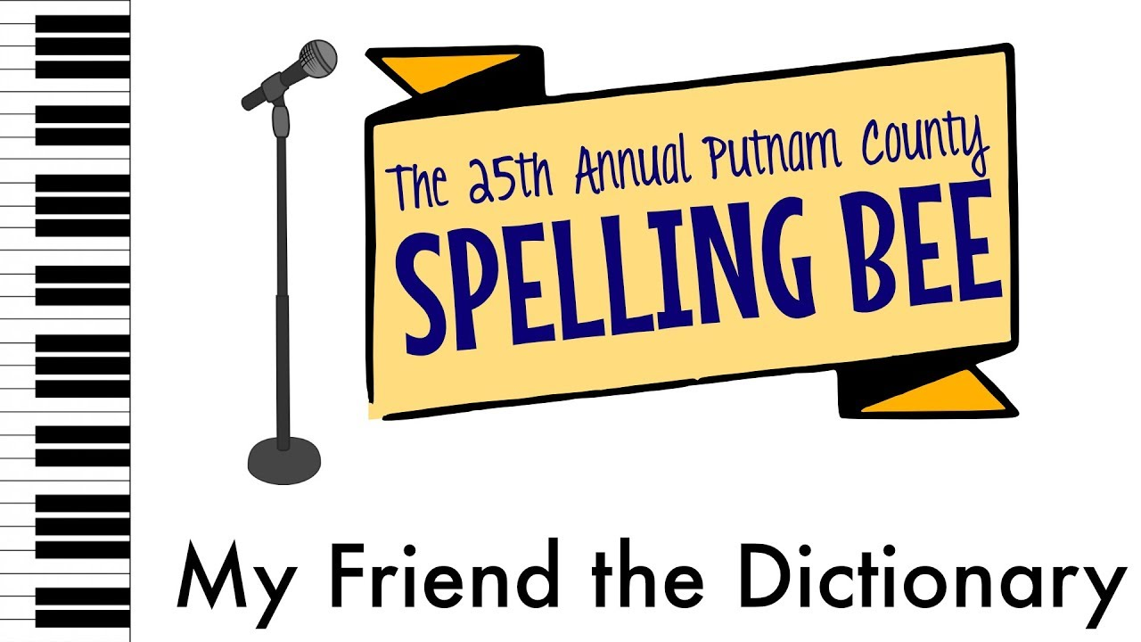 My Friend the Dictionary - Spelling Bee - Piano Accompaniment/Rehearsal  Track
