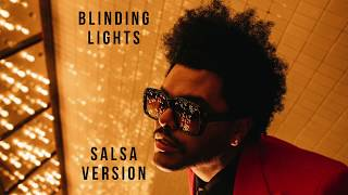 The Weeknd - Blinding Lights (Salsa Version)