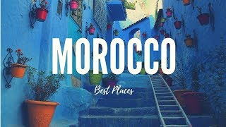 MOROCCO Travel Guide, 5 best places in morocco !!