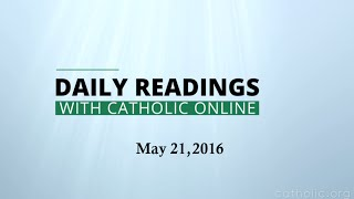 Daily Reading for Saturday, May 21st, 2016 HD