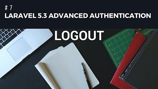 Laravel 5.3 advanced Authentication #7 Logout & show content to logged users only