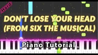 Don't Lose Your Head (From Six The Musical) - Piano Tutorial