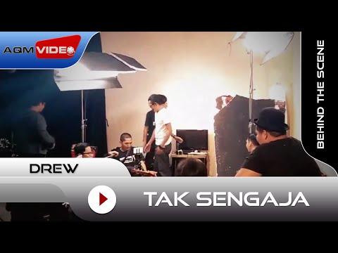 DREW - Tak Sengaja | Behind The Scene