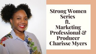 Strong Women Series ft. Marketing Professional Charisse Myers