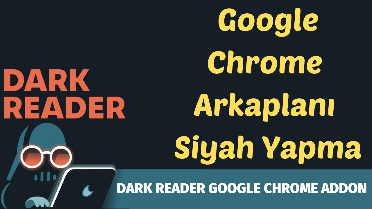 DARK READER ADD ON İLE CHROME SİYAH ARKAPLAN YAPIMI