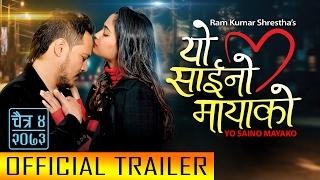 "New Nepali Movie - "" YO SAINO MAYAKO"" Official Trailer || Latest Nepali Movie Trailer 2017"