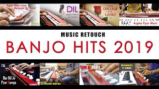 BANJO HITS 2019   बैंजो हिट गाने   Bollywood Instrumental Cover Songs By Music Retouch 2019