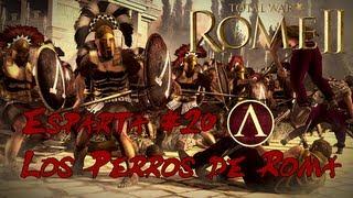 Total War Rome 2 - Campaña Esparta #20: Los Perros de Roma