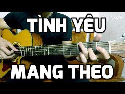 [Guitar Hướng dẫn] Tình Yêu Mang Theo – Nhật Tinh Anh