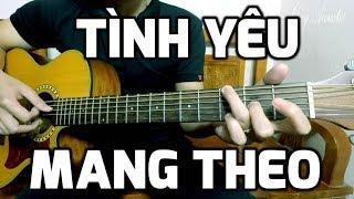 [Guitar Hướng dẫn] Tình Yêu Mang Theo - Nhật Tinh Anh