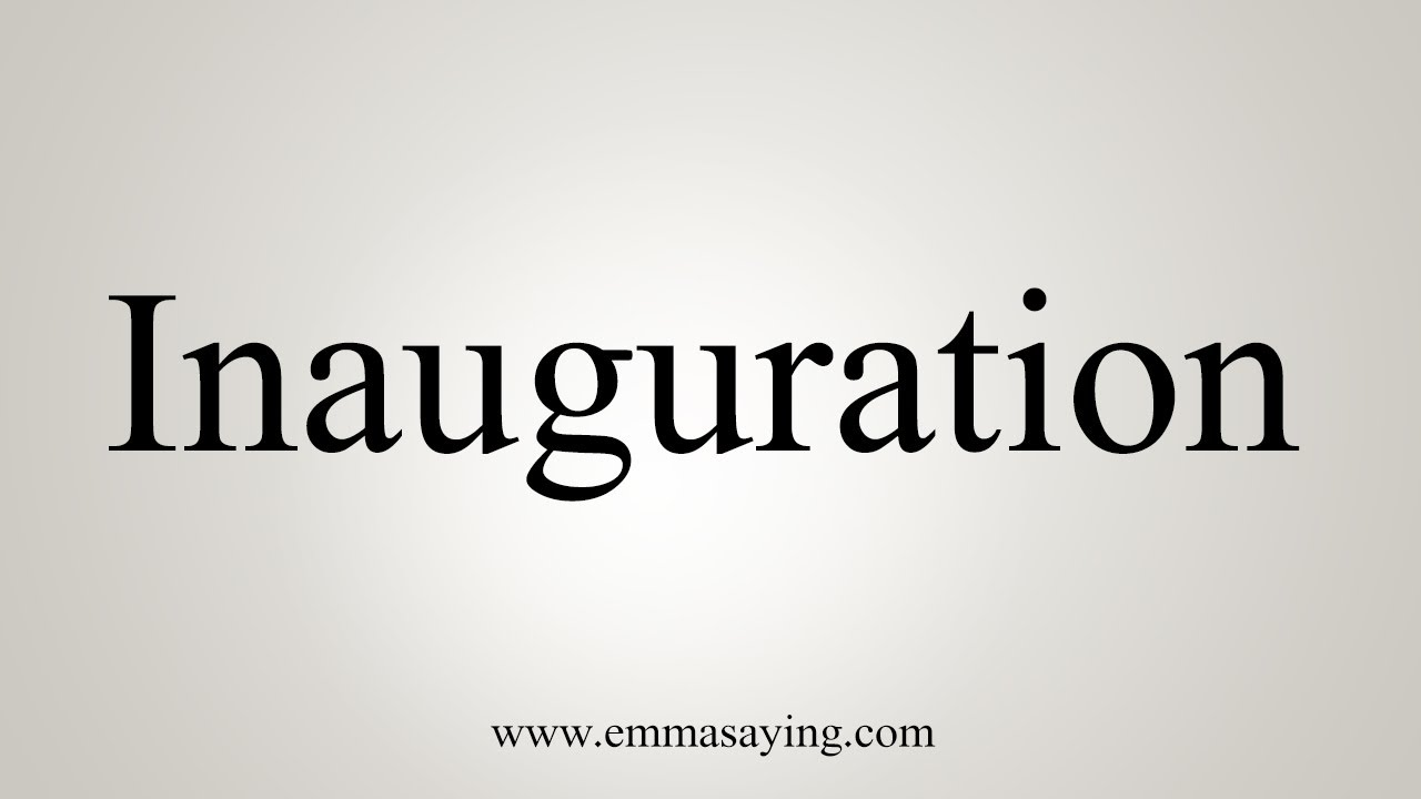 How To Say Inauguration